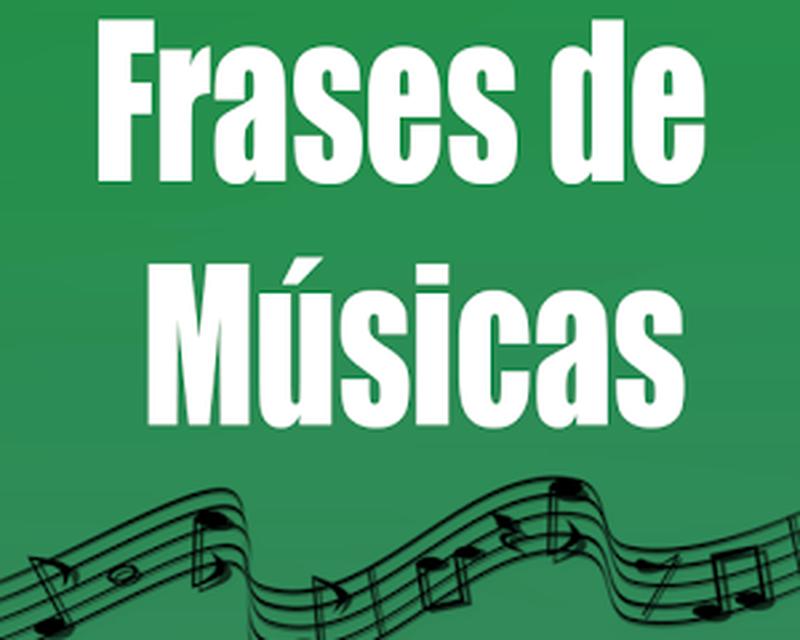 frases de musicas Frases de Músicas Android   Baixar Frases de Músicas grátis  frases de musicas