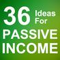 36 Ideas for Passive Income 4.6