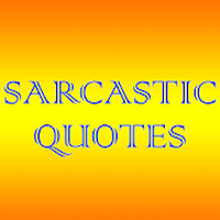 Sarcastic Quotes Daily Quotes Android Free Download Sarcastic