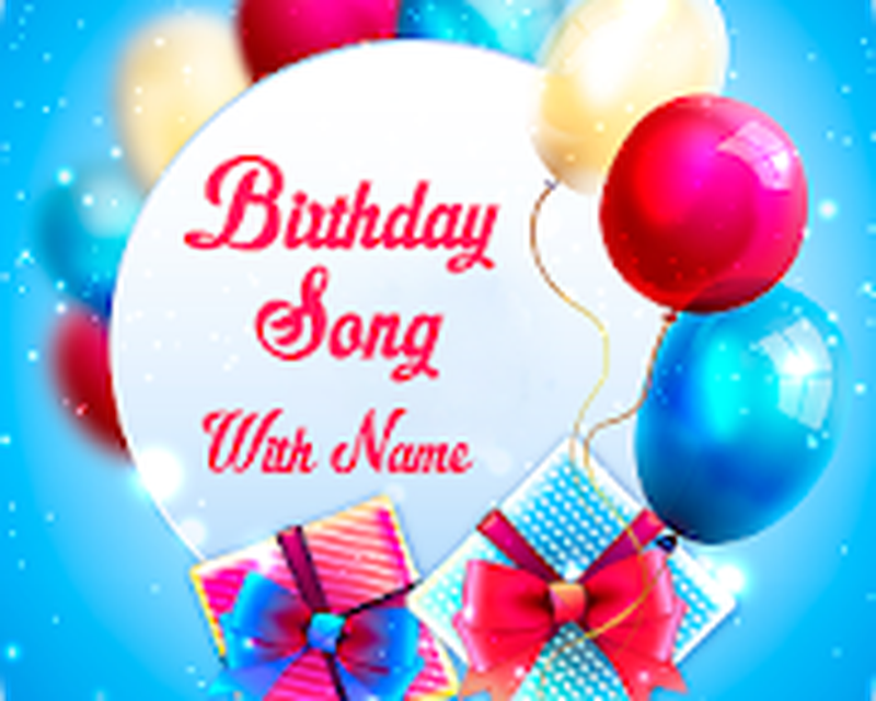 Birthday Song with Name Android - Free Download Birthday