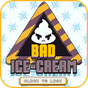 Bad Ice-Cream 1  APK