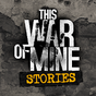 This War of Mine: Stories 1.5.5
