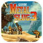 Guide Of Metal Slug 3  APK