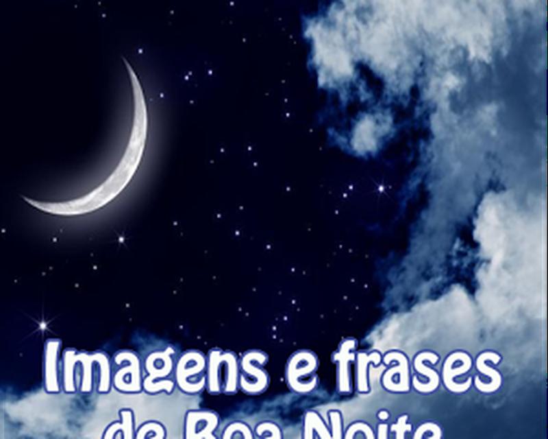 Imagens E Frases De Boa Noite Android Baixar Imagens E Frases De