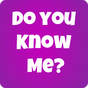 How well do you know me? 1.4.0