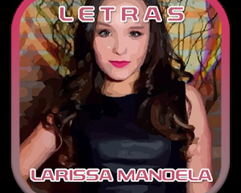 Larissa Manoela musica e letra Android - Baixar Larissa Manoela musica e  letra grátis Android - esstWPD 725ebc9c2a