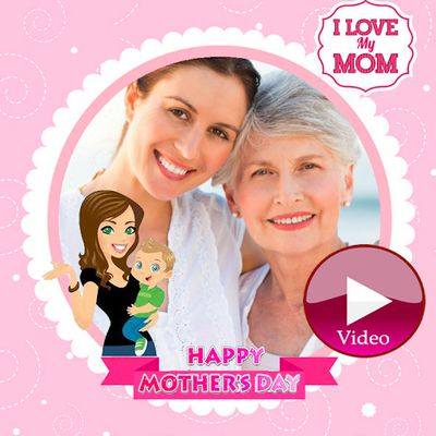 Image from Happy Mother's Day Video Maker